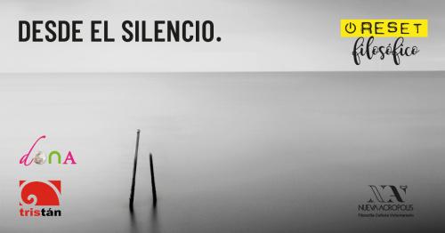 RESET FILOSÓFICO: DESDE EL SILENCIO