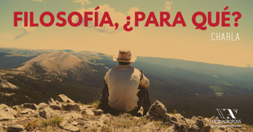 #Charla: FILOSOFÍA, ¿ PARA QUÉ?