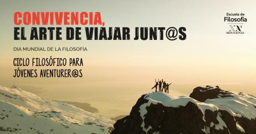 #Ciclo filosófico para Jóvenes Aventurer@s: CONVIVENCIA, EL ARTE DE VIAJAR JUNT@S